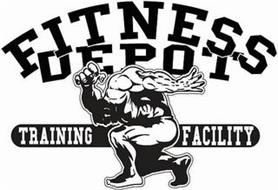 FITNESS DEPOT TRAINING FACILITY