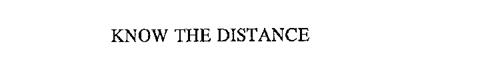 KNOW THE DISTANCE