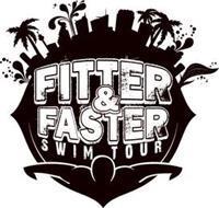 FITTER & FASTER SWIM TOUR