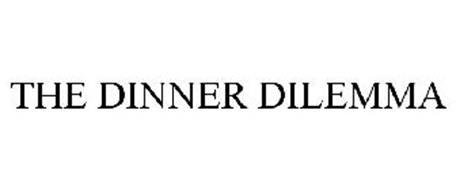 THE DINNER DILEMMA