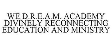 WE D.R.E.A.M. ACADEMY DIVINELY RECONNECTING EDUCATION AND MINISTRY