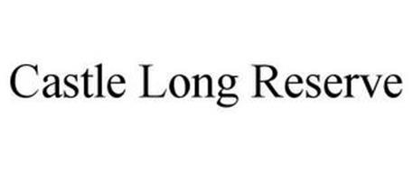 CASTLE LONG RESERVE