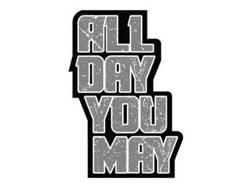 ALL DAY YOU MAY