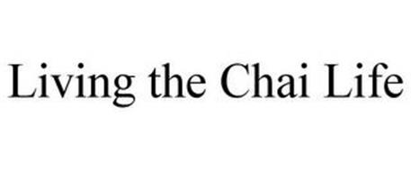 LIVING THE CHAI LIFE