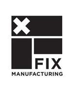 F FIX MANUFACTURING