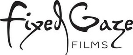 FIXED GAZE FILMS