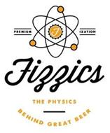 PREMIUMIZATION FIZZICS THE PHYSICS BEHIND GREAT BEER F