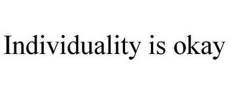 INDIVIDUALITY IS OKAY
