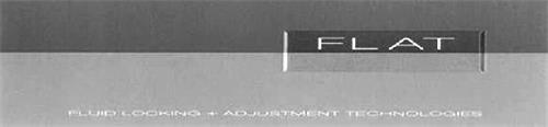 FLAT FLUID LOCKING + ADJUSTMENT TECHNOLOGIES