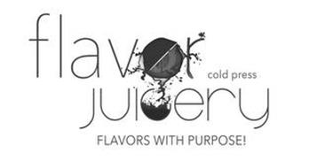 FLAVOR COLD PRESS JUICERY FLAVORS WITH PURPOSE!