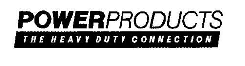 POWER PRODUCTS THE HEAVY DUTY CONNECTION