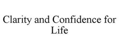 CLARITY AND CONFIDENCE FOR LIFE