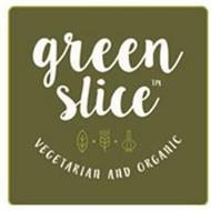 GREEN SLICE VEGETARIAN AND ORGANIC