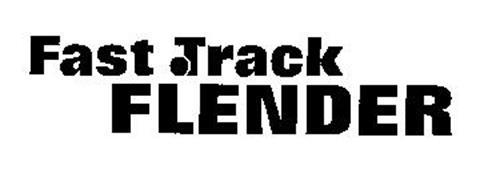 FAST TRACK FLENDER