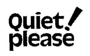 QUIET! PLEASE