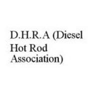 D.H.R.A (DIESEL HOT ROD ASSOCIATION)
