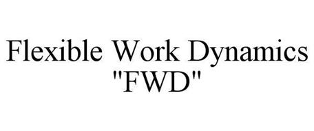 "FLEXIBLE WORK DYNAMICS ""FWD"""