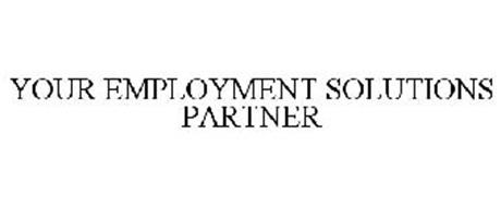 YOUR EMPLOYMENT SOLUTIONS PARTNER