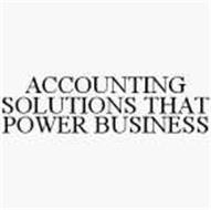 ACCOUNTING SOLUTIONS THAT POWER BUSINESS