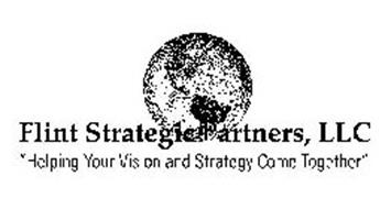 """FLINT STRATEGIC PARTNERS, LLC """"HELPING YOUR VISION AND STRATEGY COME TOGETHER"""""""