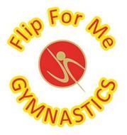 FLIP FOR ME GYMNASTICS