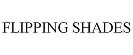 FLIPPING SHADES