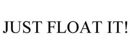 JUST FLOAT IT!
