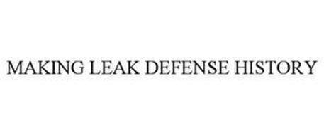 MAKING LEAK DEFENSE HISTORY