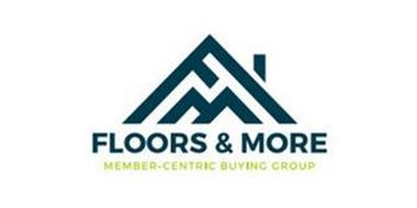 FLOORS & MORE MEMBER-CENTRIC BUYING GROUP