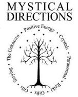 MYSTICAL DIRECTIONS POSITIVE · ENERGY · CRYSTALS · PARANORMAL · REIKI· GIFTS · OILS · SCRYING · THE UNKNOWN ·