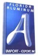 A FLORIDA ALUMINUM IMPORT - EXPORT, INC