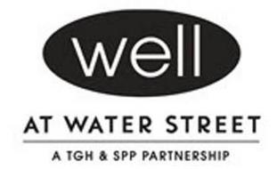 WELL AT WATER STREET A TGH & SPP PARTNERSHIP