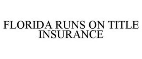 FLORIDA RUNS ON TITLE INSURANCE