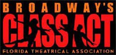 BROADWAY'S CLASS ACT FLORIDA THEATRICAL ASSOCIATION