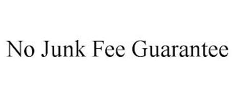 NO JUNK FEE GUARANTEE