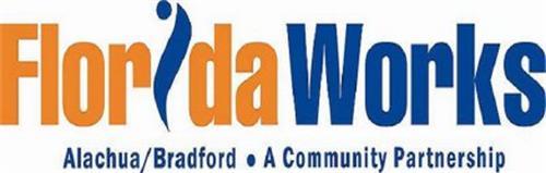 FLORIDAWORKS ALACHUA/BRADFORD · A COMMUNITY PARTNERSHIP