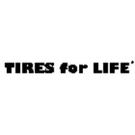 TIRES FOR LIFE*