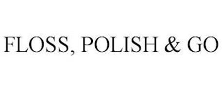 FLOSS, POLISH & GO