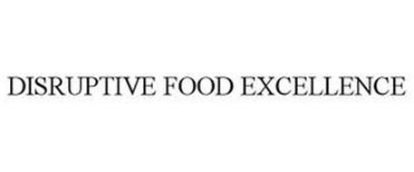 DISRUPTIVE FOOD EXCELLENCE