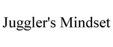 JUGGLER'S MINDSET