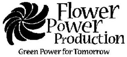 FLOWER POWER PRODUCTION GREEN POWER FOR TOMORROW