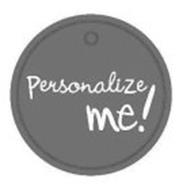 PERSONALIZE ME!