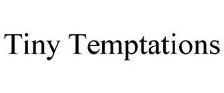TINY TEMPTATIONS