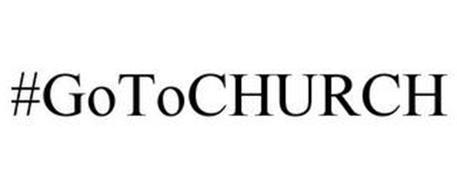 #GOTOCHURCH