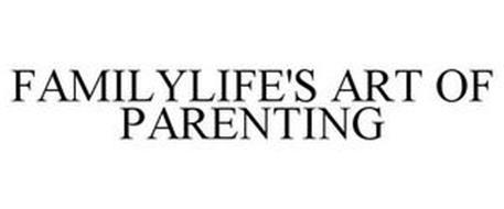 FAMILYLIFE'S ART OF PARENTING