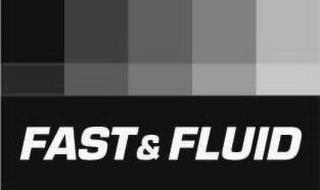 FAST & FLUID