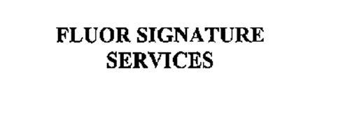 FLUOR SIGNATURE SERVICES
