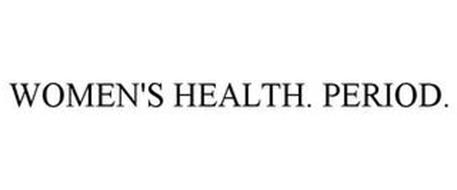 WOMEN'S HEALTH. PERIOD.
