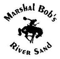 MARSHAL BOB'S RIVER SAND
