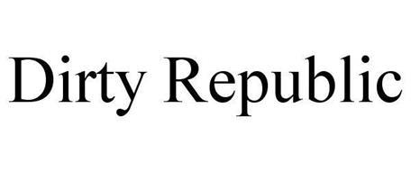 DIRTY REPUBLIC